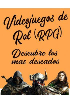 Videojuegos de rol (RPG): Descubre los mas deseados